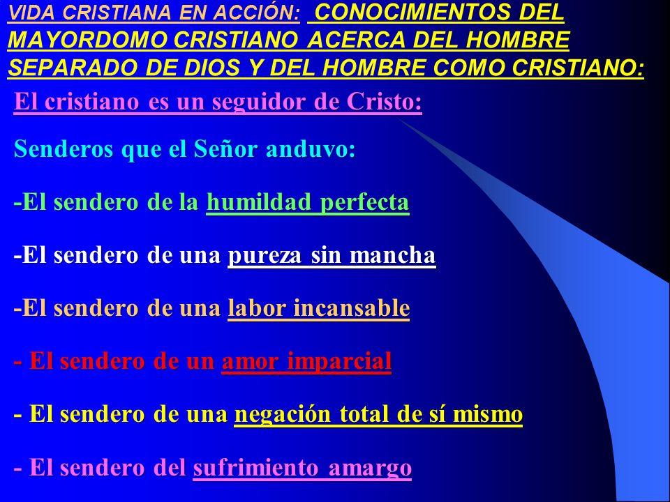 El cristiano es un seguidor de Cristo: Senderos que el Señor anduvo: