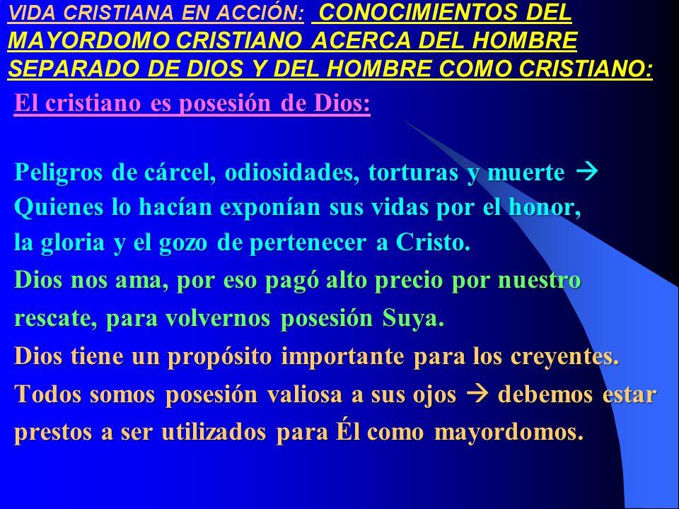 El cristiano es posesión de Dios: