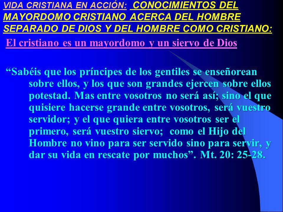 El cristiano es un mayordomo y un siervo de Dios
