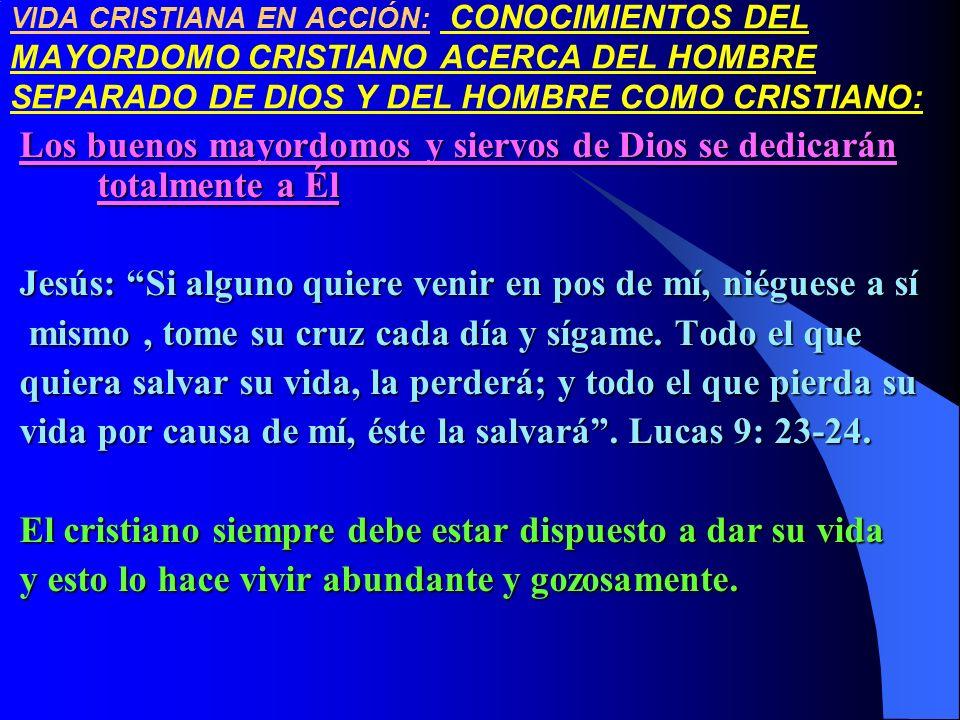 Los buenos mayordomos y siervos de Dios se dedicarán totalmente a Él