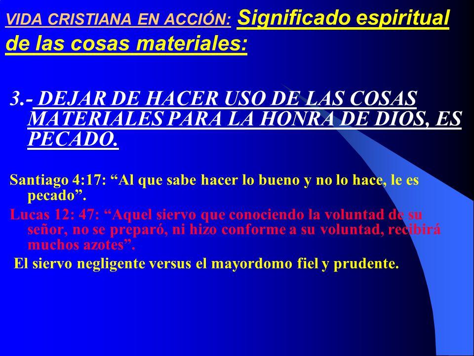 VIDA CRISTIANA EN ACCIÓN: Significado espiritual de las cosas materiales: