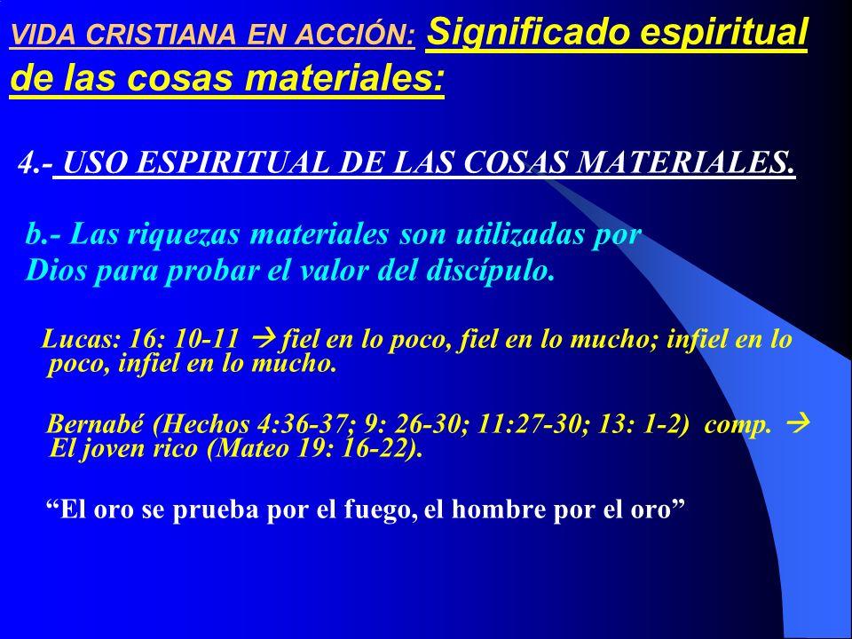 4.- USO ESPIRITUAL DE LAS COSAS MATERIALES.