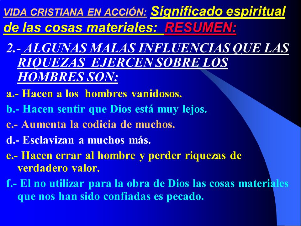 VIDA CRISTIANA EN ACCIÓN: Significado espiritual de las cosas materiales: RESUMEN:
