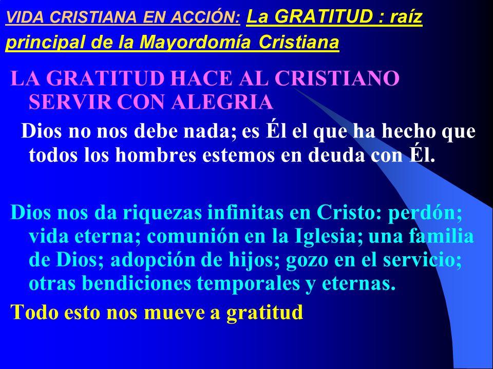 LA GRATITUD HACE AL CRISTIANO SERVIR CON ALEGRIA