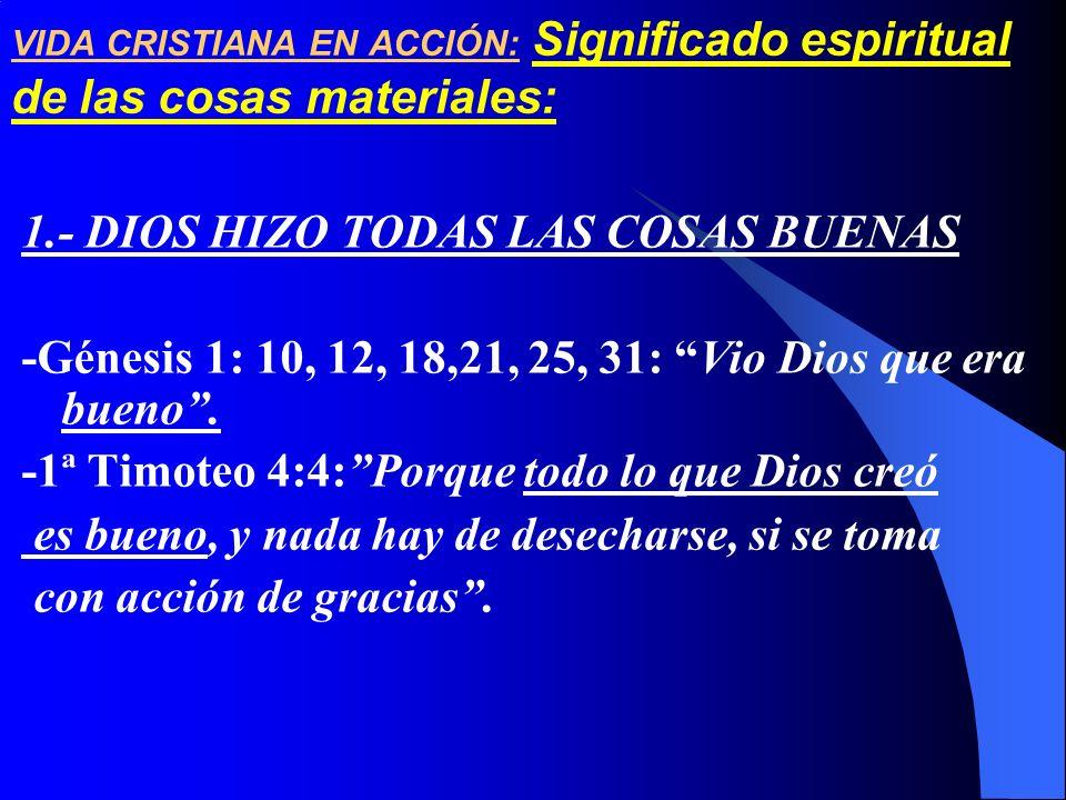 1.- DIOS HIZO TODAS LAS COSAS BUENAS