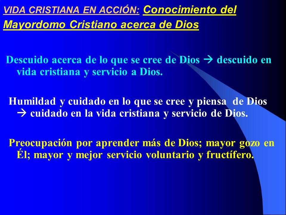 VIDA CRISTIANA EN ACCIÓN: Conocimiento del Mayordomo Cristiano acerca de Dios
