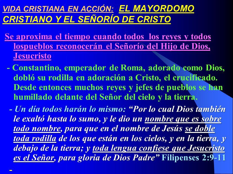 VIDA CRISTIANA EN ACCIÓN: EL MAYORDOMO CRISTIANO Y EL SEÑORÍO DE CRISTO