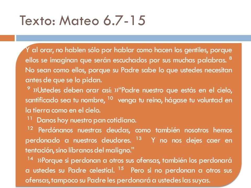 Texto: Mateo 6.7-15