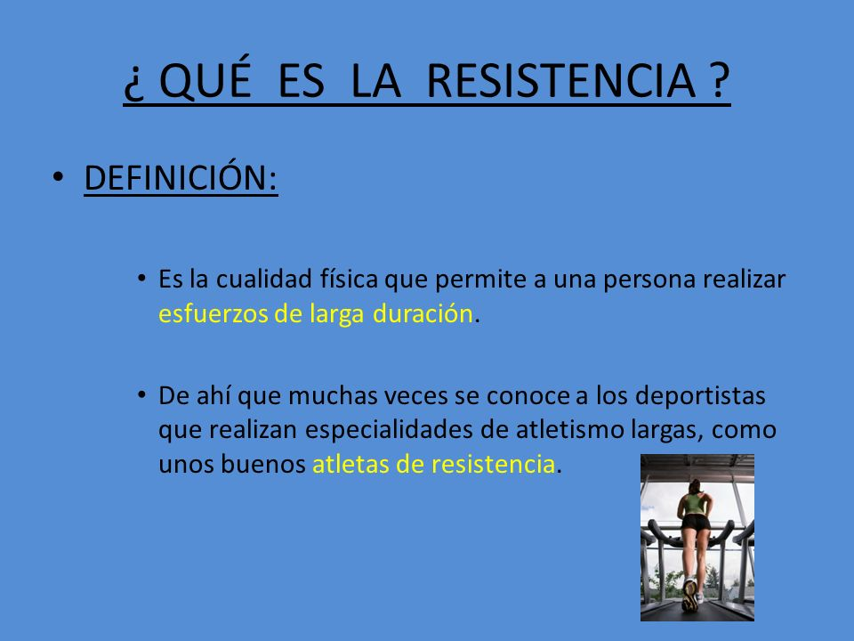 ¿ QUÉ ES LA RESISTENCIA DEFINICIÓN: