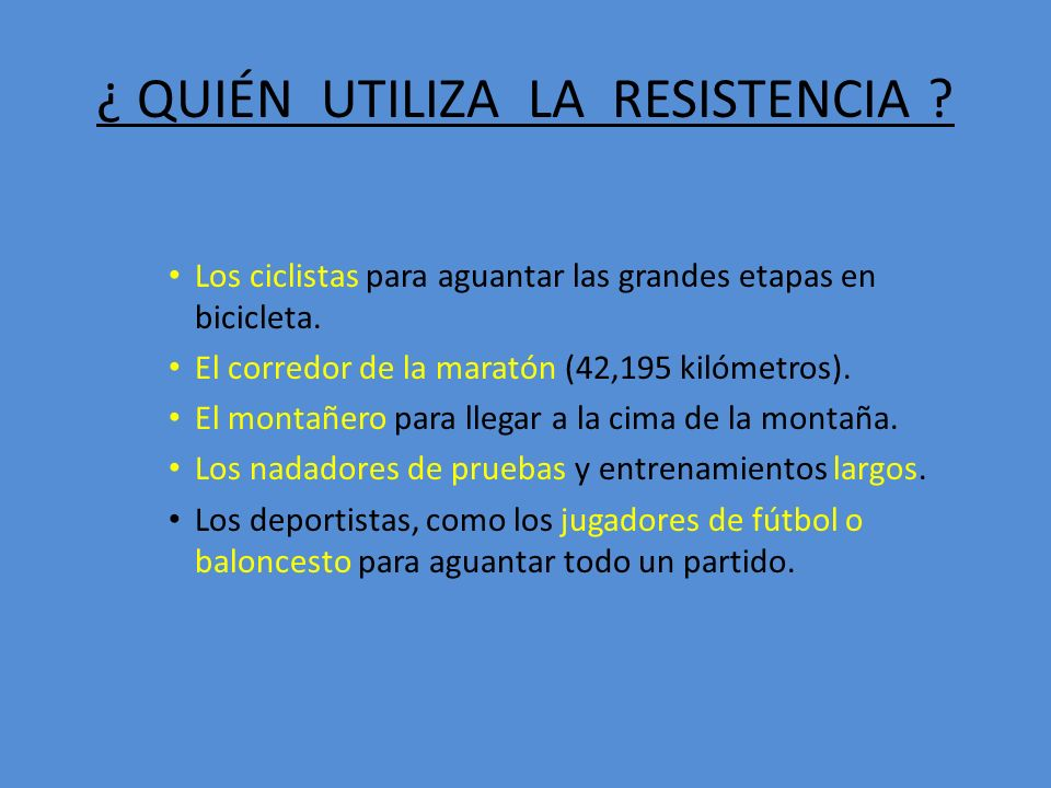 ¿ QUIÉN UTILIZA LA RESISTENCIA