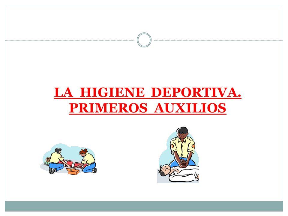 LA HIGIENE DEPORTIVA. PRIMEROS AUXILIOS