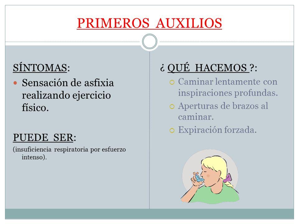 PRIMEROS AUXILIOS SÍNTOMAS: