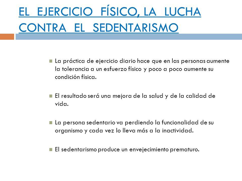 EL EJERCICIO FÍSICO, LA LUCHA CONTRA EL SEDENTARISMO