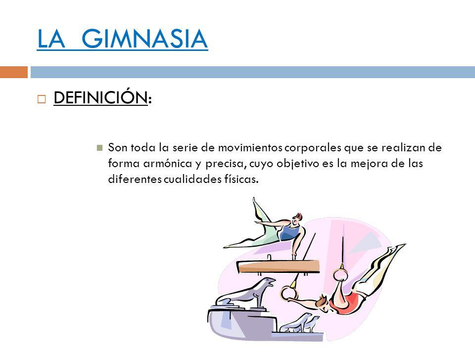 LA GIMNASIA DEFINICIÓN: