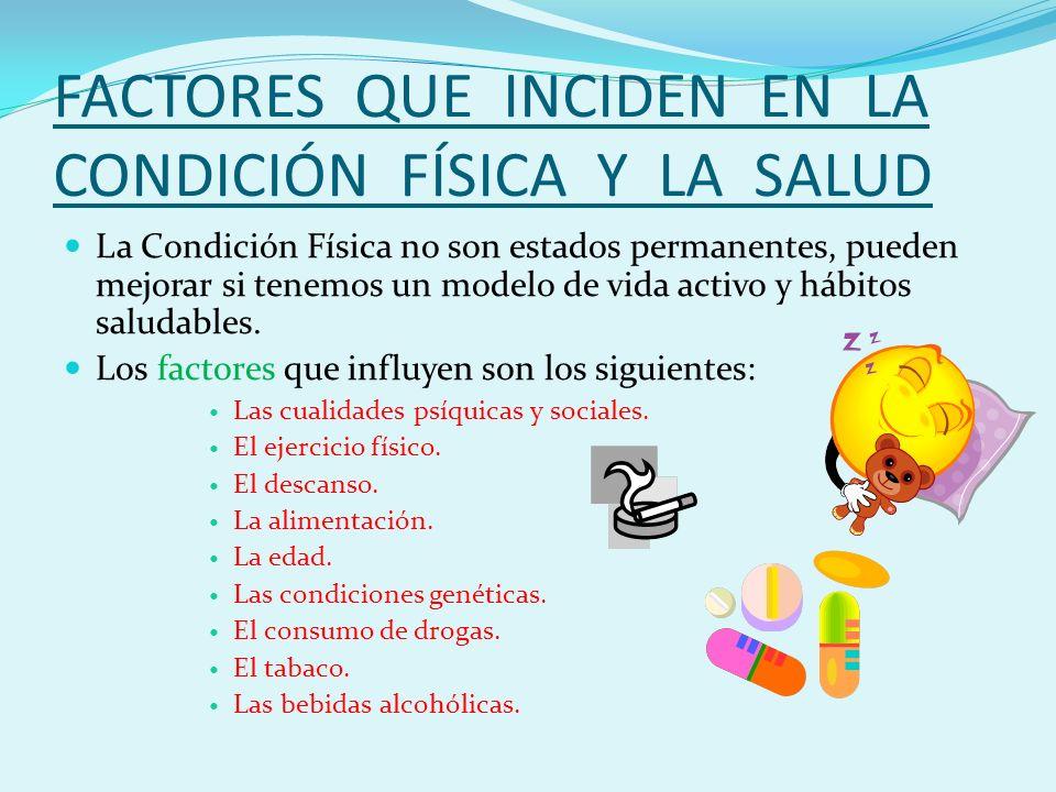 FACTORES QUE INCIDEN EN LA CONDICIÓN FÍSICA Y LA SALUD