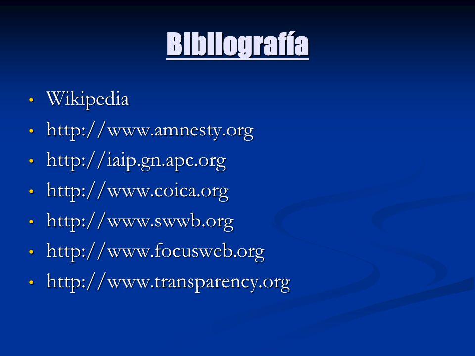 Bibliografía Wikipedia http://www.amnesty.org http://iaip.gn.apc.org
