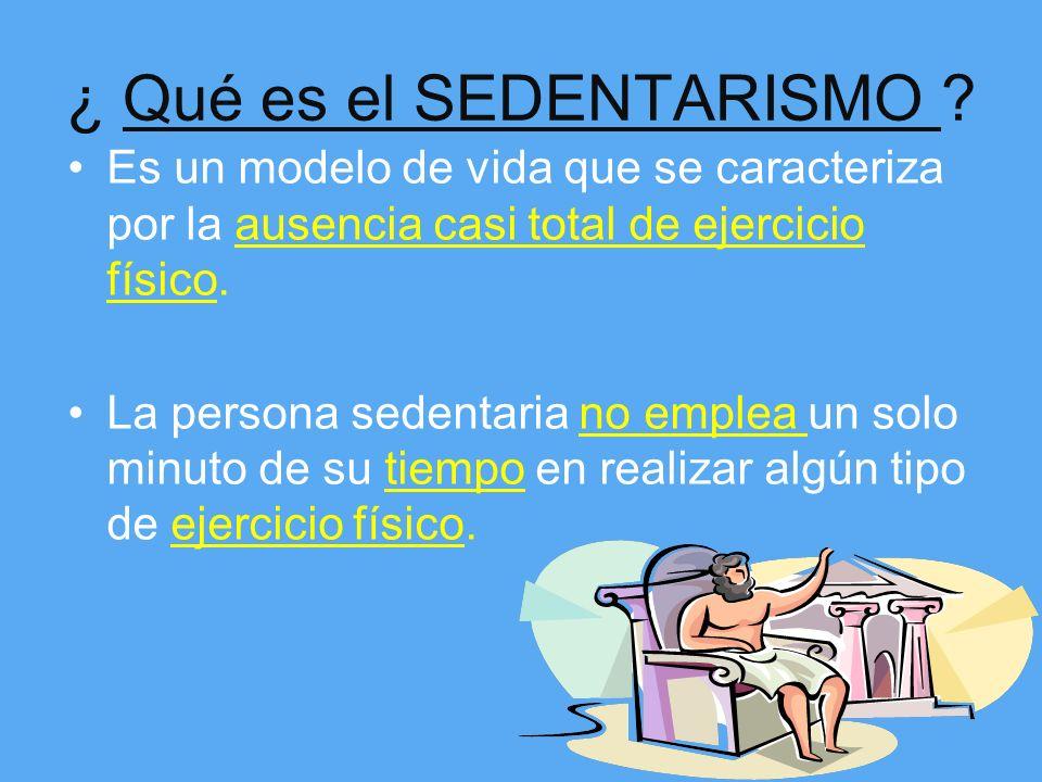 ¿ Qué es el SEDENTARISMO