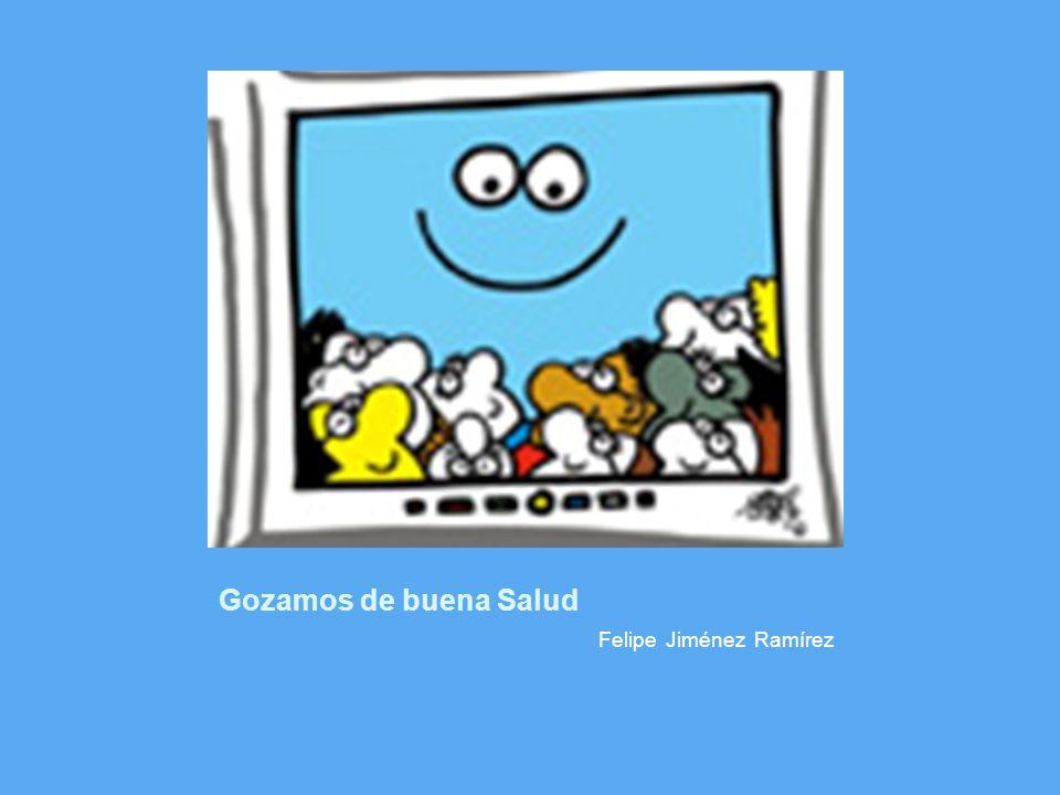 Gozamos de buena Salud Felipe Jiménez Ramírez