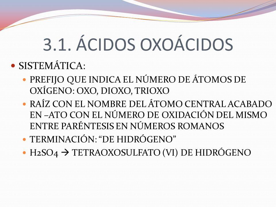 3.1. ÁCIDOS OXOÁCIDOS SISTEMÁTICA: