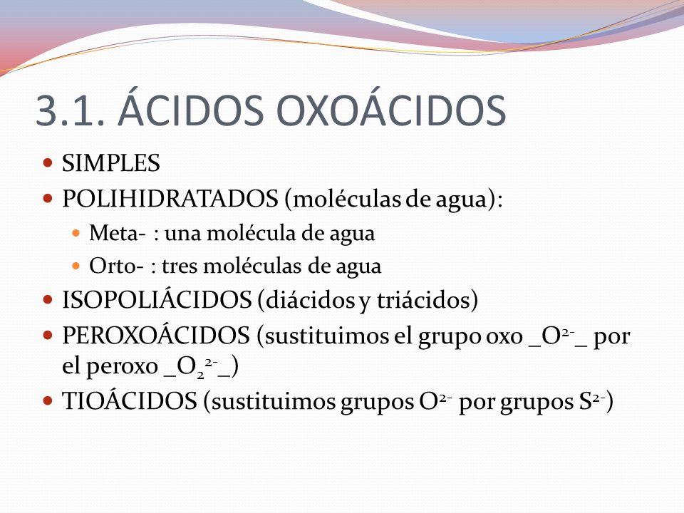 3.1. ÁCIDOS OXOÁCIDOS SIMPLES POLIHIDRATADOS (moléculas de agua):