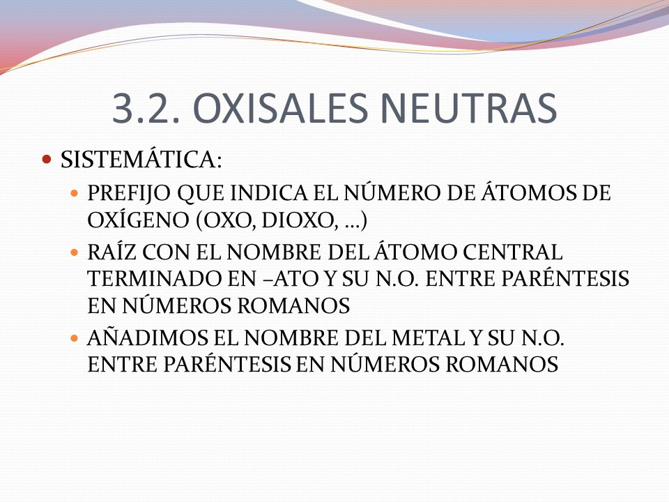 3.2. OXISALES NEUTRAS SISTEMÁTICA: