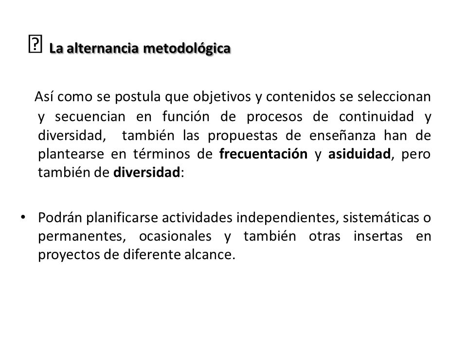 La alternancia metodológica