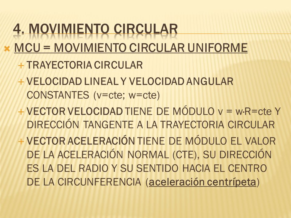 4. Movimiento circular MCU = MOVIMIENTO CIRCULAR UNIFORME