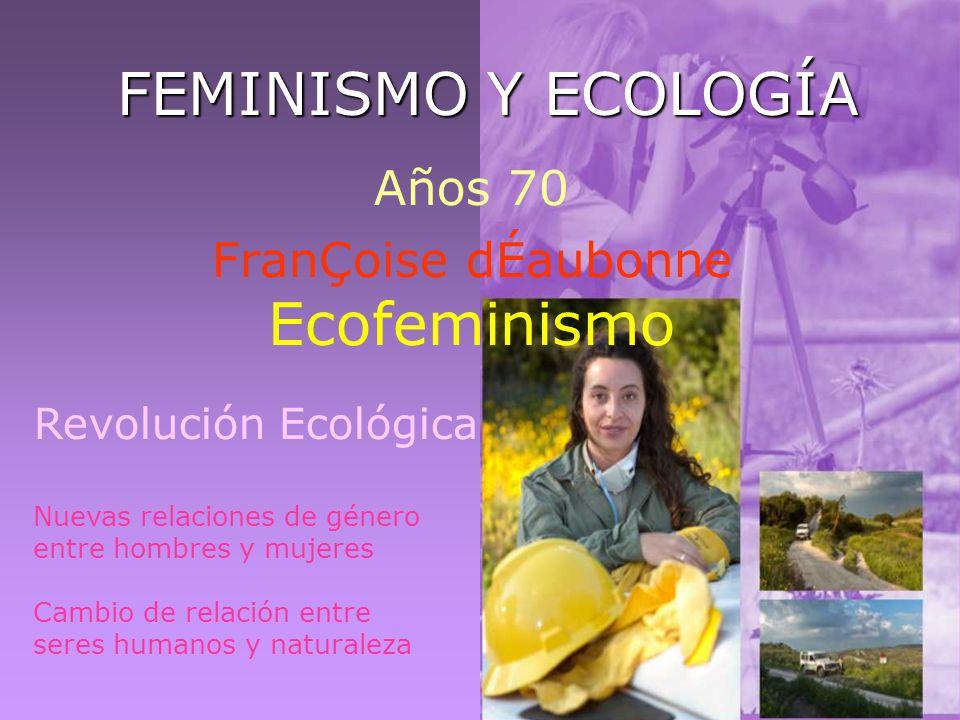 Años 70 FranÇoise dÉaubonne Ecofeminismo
