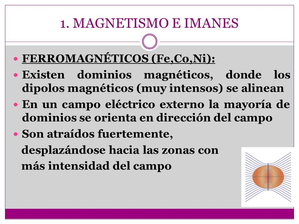 1. MAGNETISMO E IMANES FERROMAGNÉTICOS (Fe,Co,Ni):