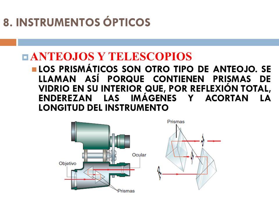 8. INSTRUMENTOS ÓPTICOS ANTEOJOS Y TELESCOPIOS