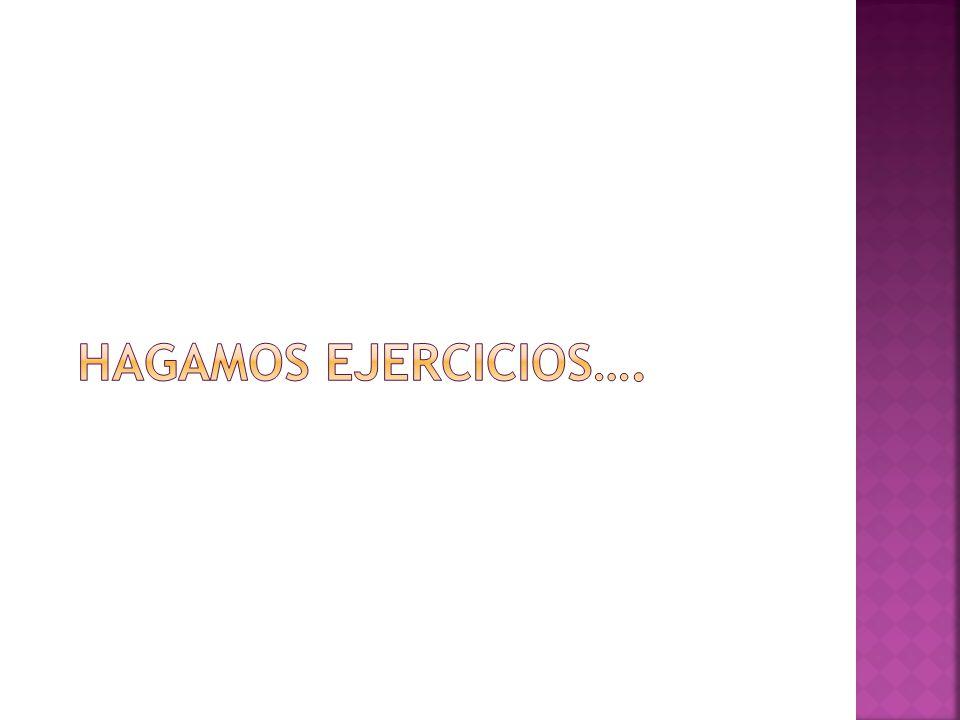 Hagamos ejercicios….