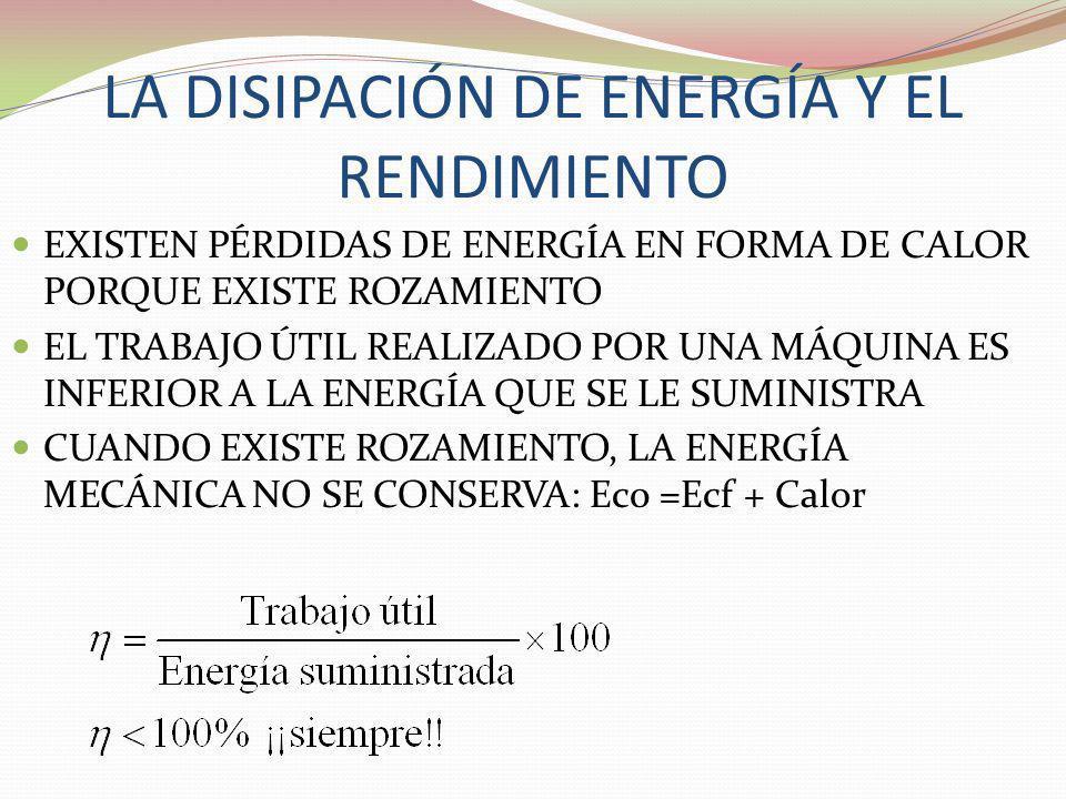 LA DISIPACIÓN DE ENERGÍA Y EL RENDIMIENTO