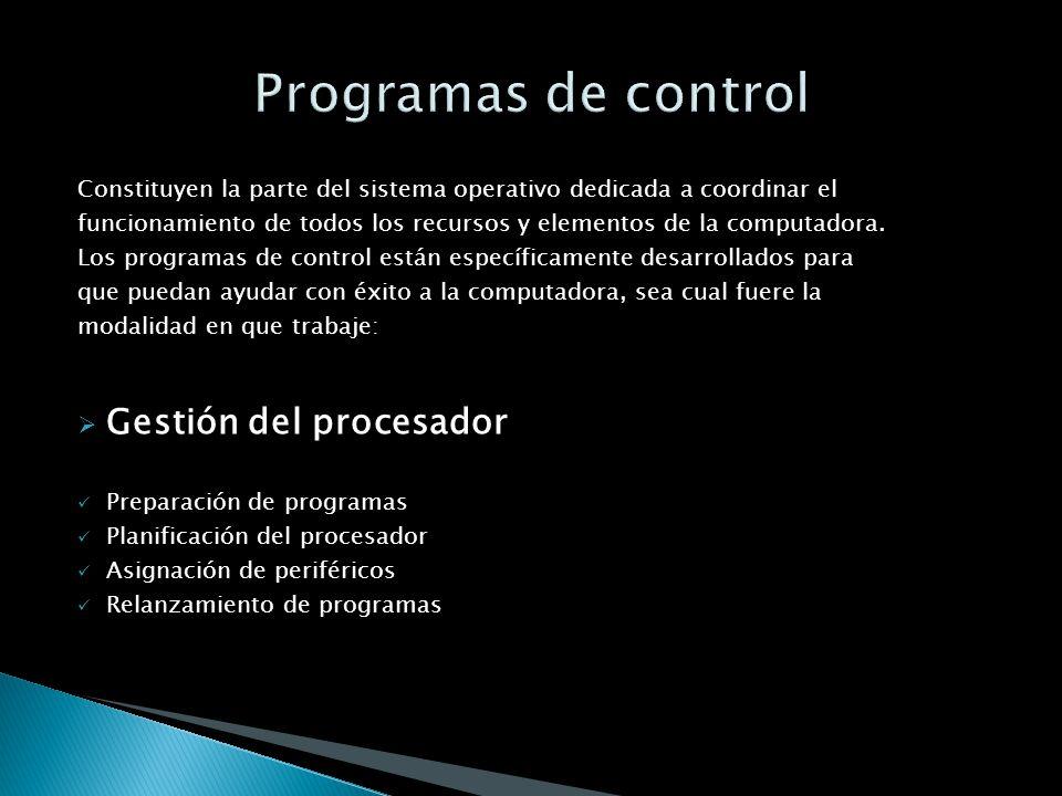 Programas de control Gestión del procesador
