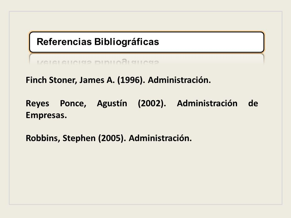 Finch Stoner, James A. (1996). Administración.