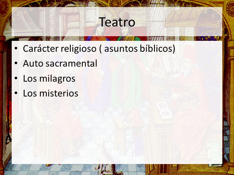 Teatro Carácter religioso ( asuntos bíblicos) Auto sacramental
