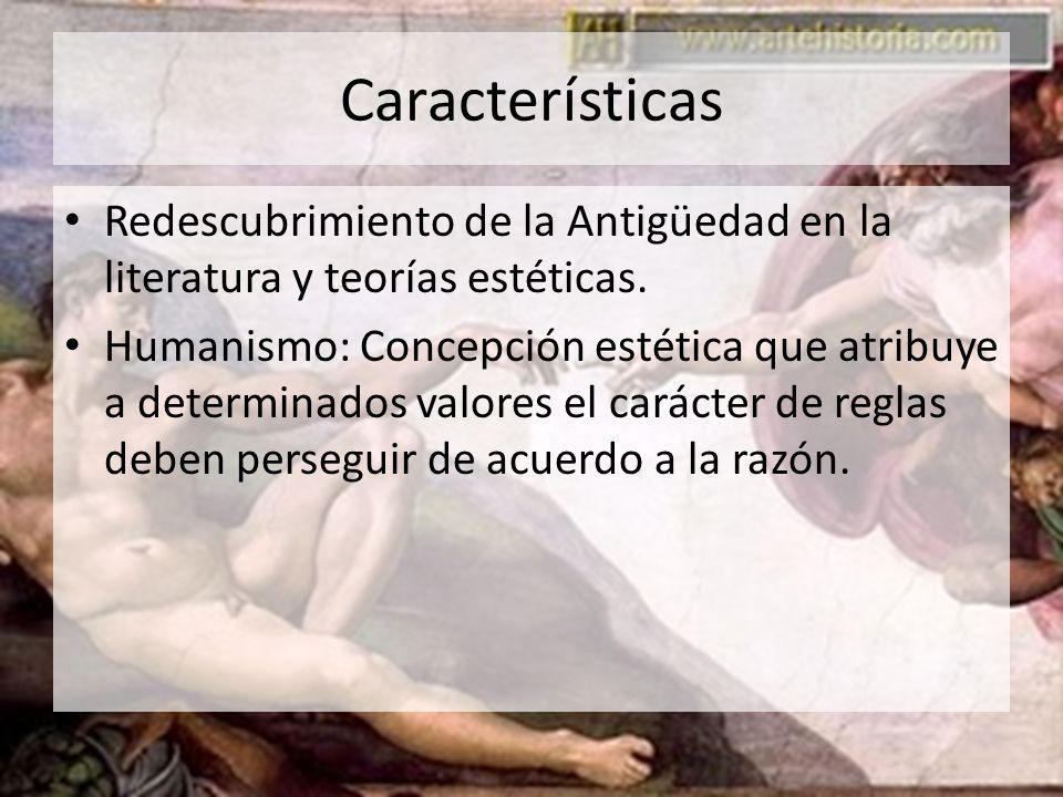 Características Redescubrimiento de la Antigüedad en la literatura y teorías estéticas.