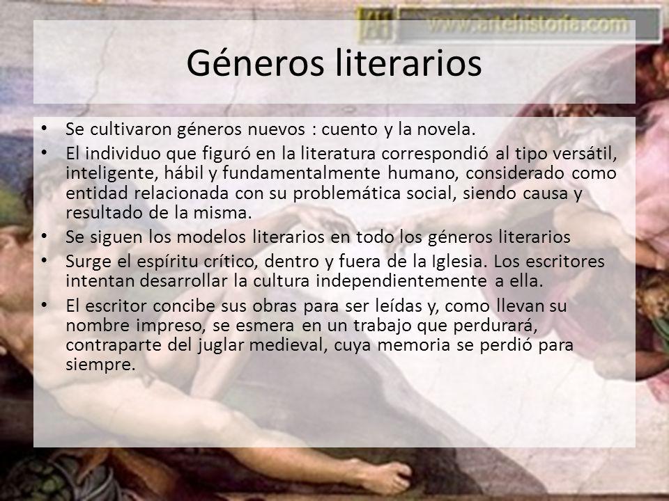 Géneros literarios Se cultivaron géneros nuevos : cuento y la novela.