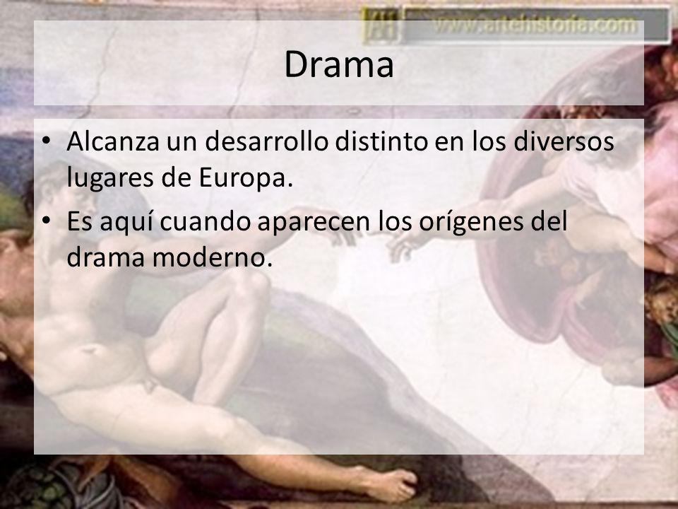 Drama Alcanza un desarrollo distinto en los diversos lugares de Europa.