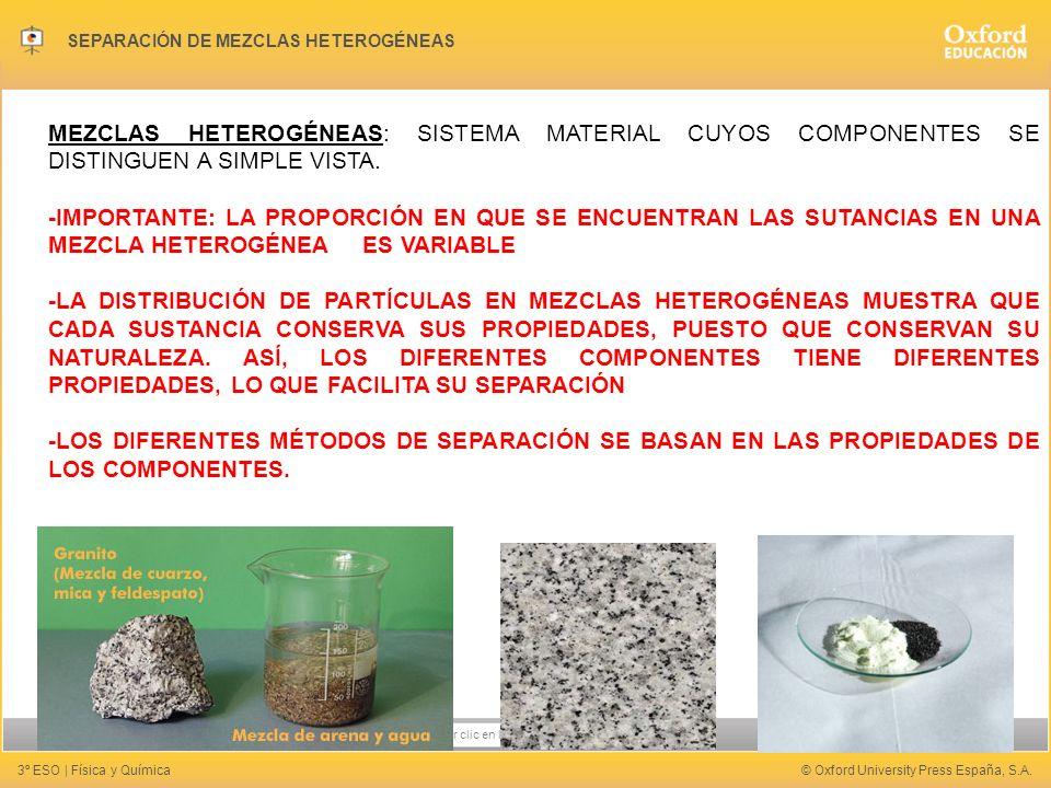 MEZCLAS HETEROGÉNEAS: SISTEMA MATERIAL CUYOS COMPONENTES SE DISTINGUEN A SIMPLE VISTA.