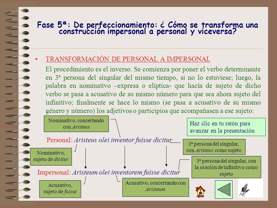 Fase 5ª: De perfeccionamiento: ¿ Cómo se transforma una construcción impersonal a personal y viceversa