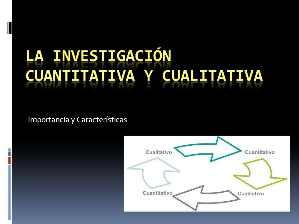 La Investigación Cuantitativa y Cualitativa