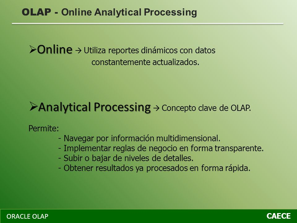 Analytical Processing  Concepto clave de OLAP.
