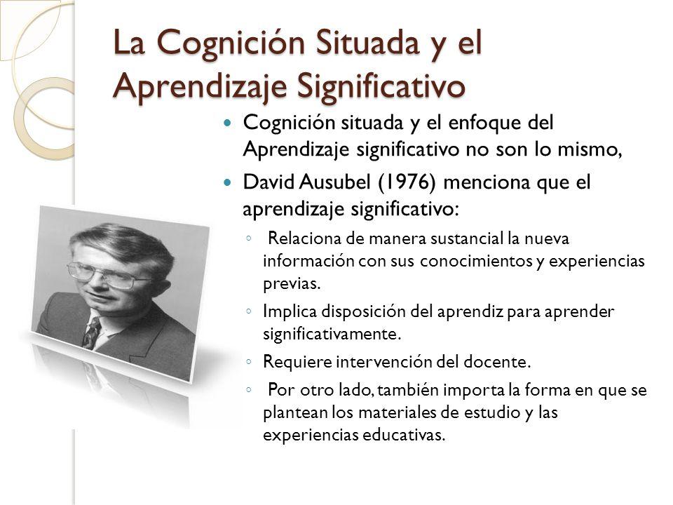 La Cognición Situada y el Aprendizaje Significativo