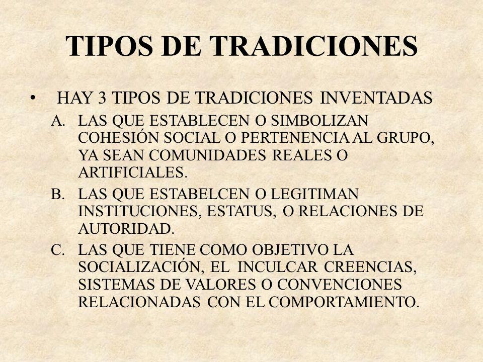 TIPOS DE TRADICIONES HAY 3 TIPOS DE TRADICIONES INVENTADAS