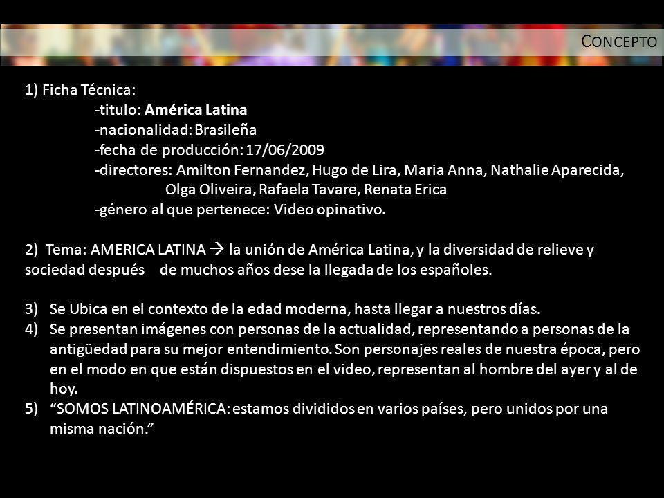 CONCEPTO 1) Ficha Técnica: -titulo: América Latina