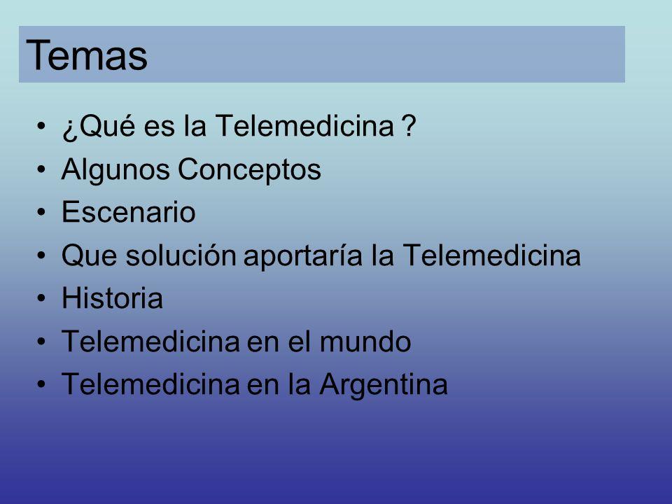 Temas ¿Qué es la Telemedicina Algunos Conceptos Escenario
