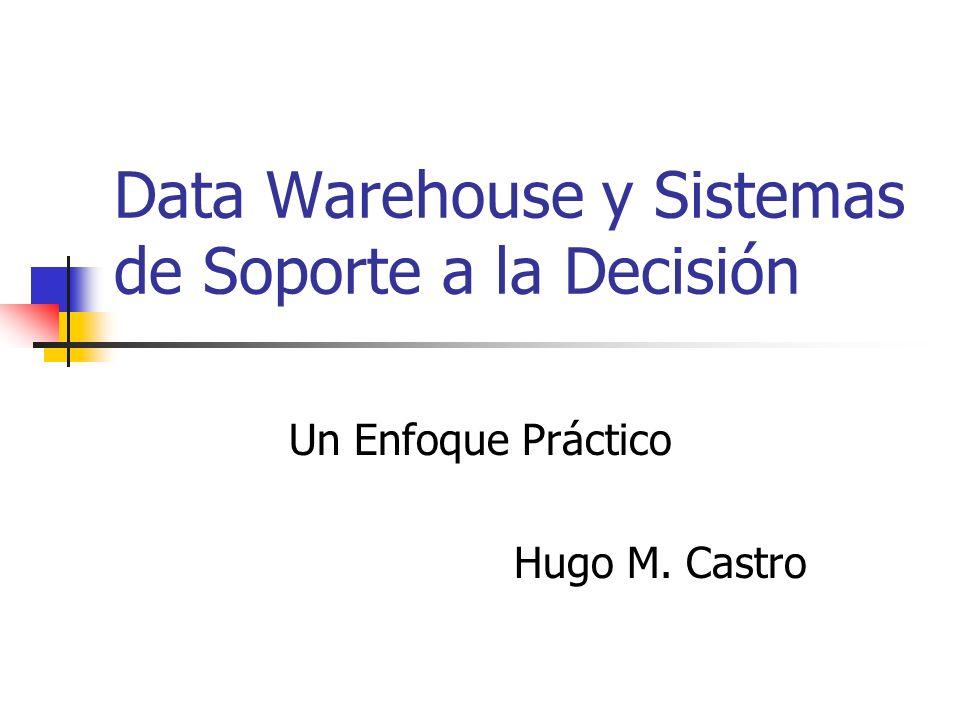 Data Warehouse y Sistemas de Soporte a la Decisión