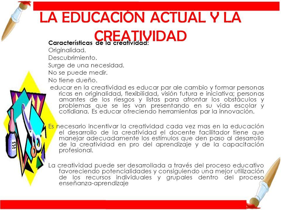 LA EDUCACIÓN ACTUAL Y LA CREATIVIDAD
