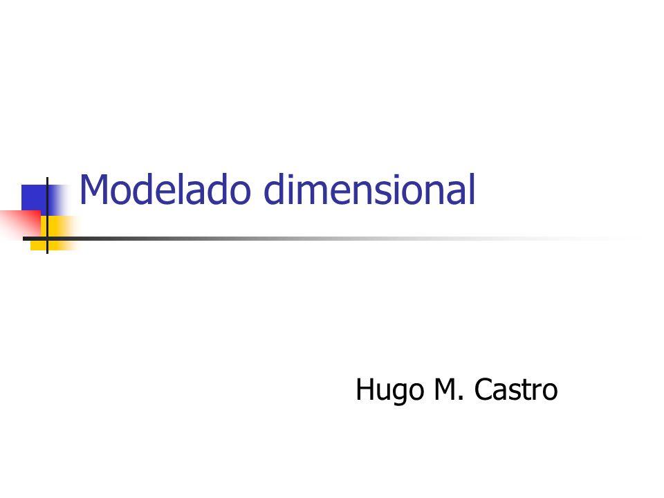 Modelado dimensional Hugo M. Castro