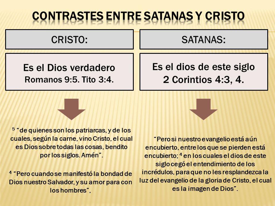 CONTRASTES ENTRE SATANAS Y CRISTO